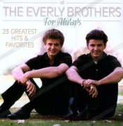 Виниловая Пластинка Everly Brothers, The For Always - 25 Greatest Hits & Favorites