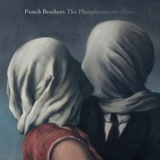 Виниловая Пластинка Punch Brothers The Phosphorescent Blues