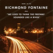 Виниловая Пластинка Fontaine, Richmond We Used To Think The Freeway Sounded Like A River